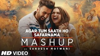 Agar Tum  Saath Ho - Safarnama Mashup  I T-Series Acoustics I Sandesh Motwani | Latest Mashup 2017
