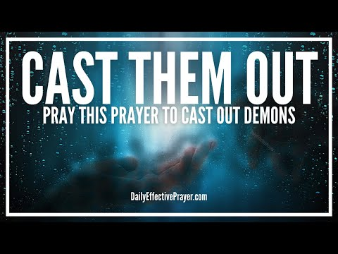 Prayer For Casting Out Demons - They Will Flee