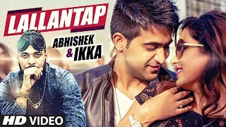 Lallantap Video Song   Ikka   Abhishek   Ashock