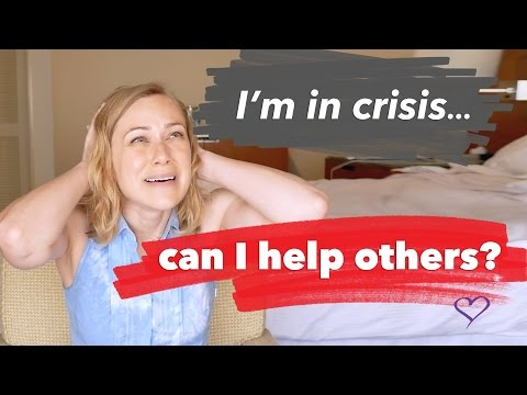 I'm in a Crisis! Can I help others? | mental health support with therapist Kati Morton