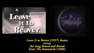 Leave It to Beaver theme versus Round and Round from The Fantasticks -- A/B comparison