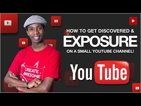 How to Grow a Small YouTube Channel | How to Get Exposure on YouTube