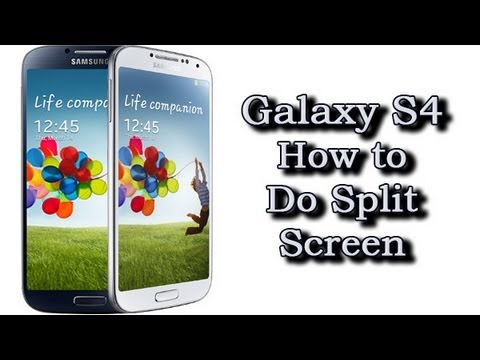 How to Do Split Screen on the Galaxy S4