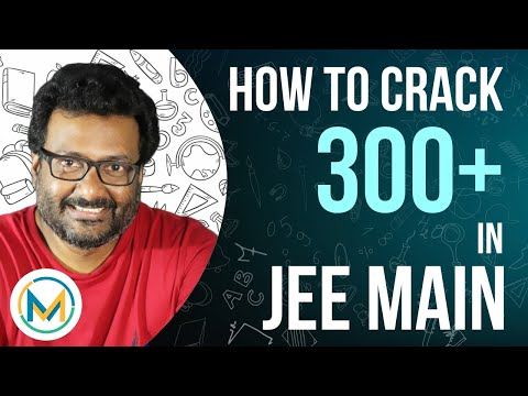 How to Crack 300 in JEE Main