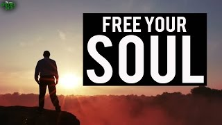 Free Your Soul!