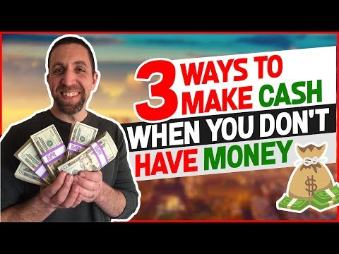 3 Ways Can You Make Money When You Have No Money
