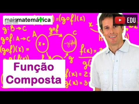 Funções: Função Composta (Composição de Funções) (Aula 14 de 15)