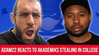 Adam22 reacts to DJ Akademiks Allegedly Stealing in College