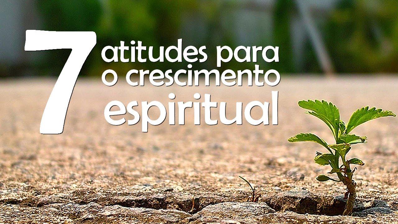 Sete atitudes para o crescimento espiritual - Pr. Alex Sandre