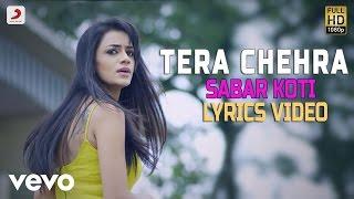 Sabar Koti - Tera Chehra| Lyrics Video