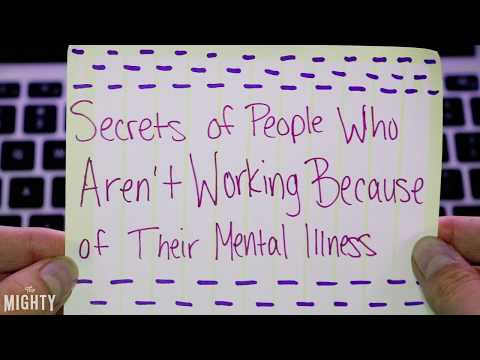 Secrets of People Who Can't Work Because of Their Mental Illness