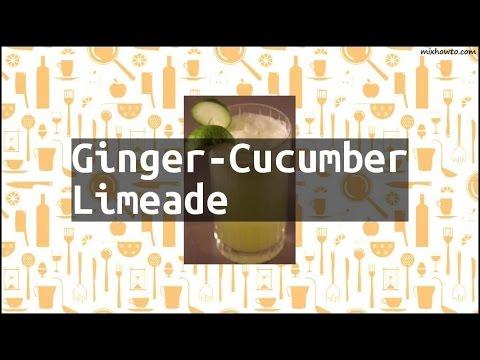 Recipe Ginger-Cucumber Limeade