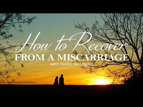 How To Recover From A Miscarriage