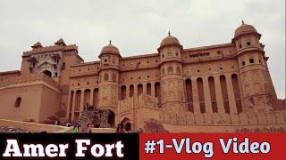 #1 - Vlog - Amer Fort   Jaipur, Rajasthan   Full Vlog Video   By Sameer Verma Official   Amer Fort  