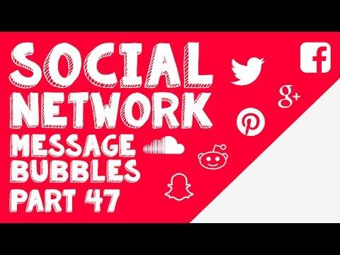 New Social Network - Part 47 - Message Bubbles