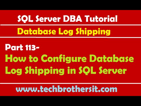 SQL Server DBA Tutorial 113-How to Configure Database Log Shipping in SQL Server