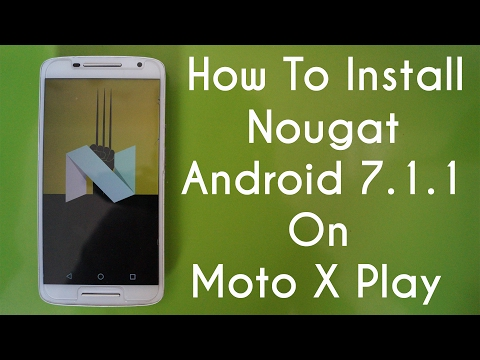 How To Install Nougat On Moto X Play[ VolTE ✔]