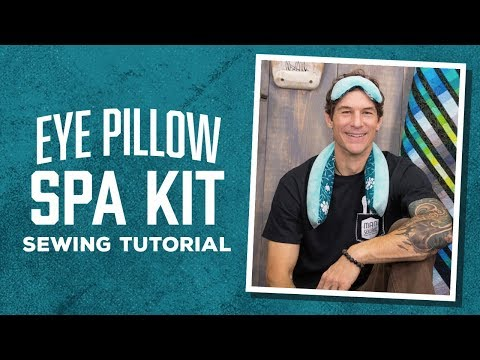 Make an Eye Pillow & Neckroll Pillow Spa Kit with Rob!