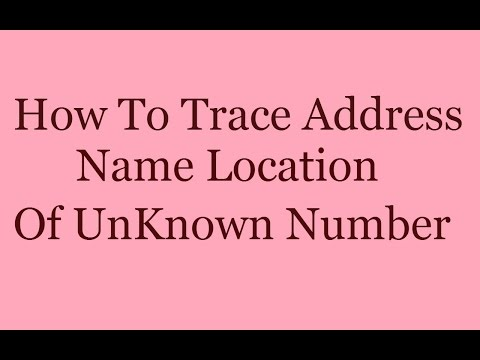 How To Trace Address/Name/Location Of UnKnown Number | Track Phone Numbers - Find Unknown Numbers