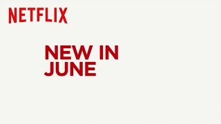 New to Netflix US | June | Netflix