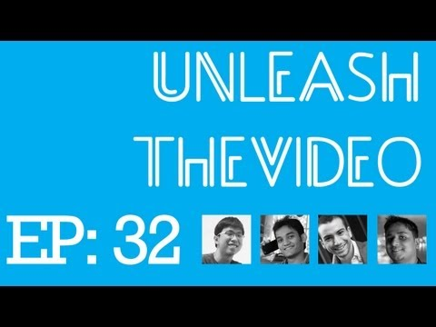 UnleashTheVideo Episode 32: The One After MWC 2013