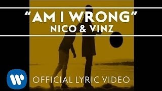 Download Nico & Vinz - Am I Wrong [Official Lyric Video]