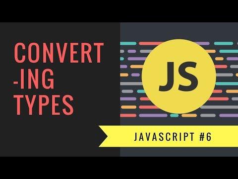Javascript Tutorial 2018 [#6] - Converting Datatypes in ES6 Javascript