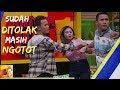 Download Video SUDAH DITOLAK MASIH NGOTOT | RUMAH UYA  (08/01/18) 1-4 3GP MP4 FLV