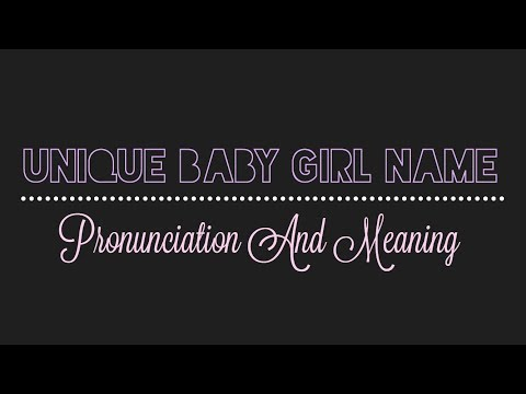 Unique Baby Girl Name Reveal | Pronunciation And Meaning