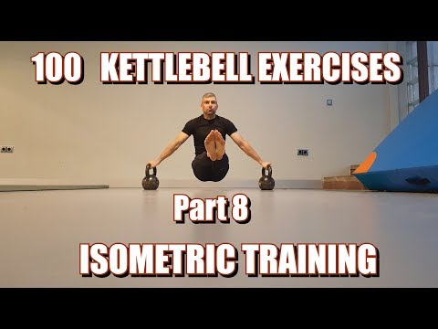 100 KETTLEBELLS EXERCISES | PART 8: ISOMETRIC TRAINING