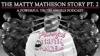 THE MATTY MATHESON STORY PT. 2 | Powerful Truth Angels | EP 8