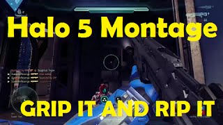 Halo 5 Slayer Montage - GRIP IT AND RIP IT (4k 60fps)