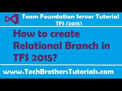 How to create Relational Branch in TFS 2015 - Team Foundation Server 2015 Tutorial