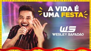 Wesley Safadão - A vida é uma festa (Clipe Oficial)