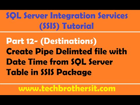 SSIS Tutorial Part 12-Create Pipe Delimted file with Date Time from SQL Server Table in SSIS Package