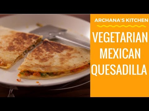 Roasted Veg Quesadillas - Mexican Recipes by Archana's Kitchen