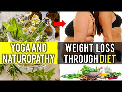 Yoga and Naturopathy  | Loss Weight through Diet