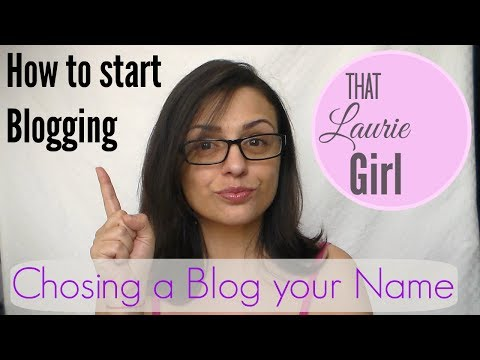 How to Start Blogging ( choosing  your blog name ) ♥ ThatLaurieGirl ♥