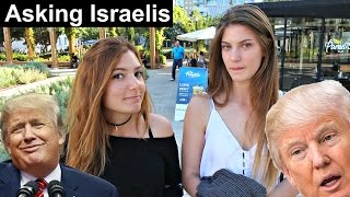 Asking Israelis: What Do You Think About Donald Trump