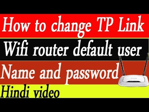 How to change tp link wifi router default user name and password