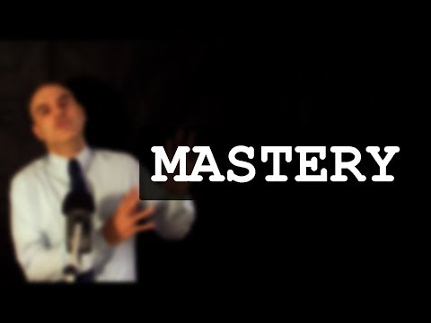 The Key to Mastery