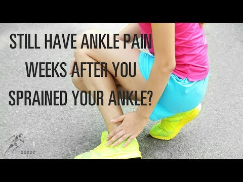 Why could you have ankle pain weeks after an ankle sprain?