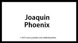 How To Pronounce Joaquin Phoenix American English