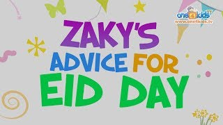 Zaky's Advice for EID DAY includes NASHEED