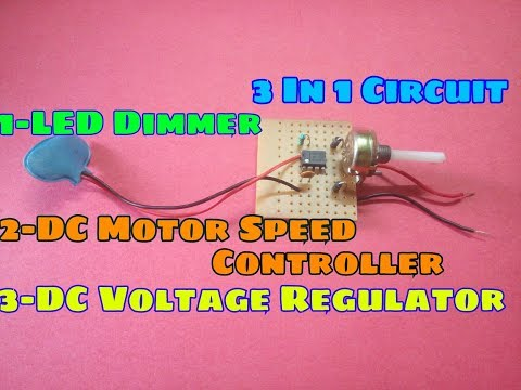 LED Dimmer Circuit,Dc Motor Speed Controller,Dc Voltage Regulator.All These Circuits in One Circuit.