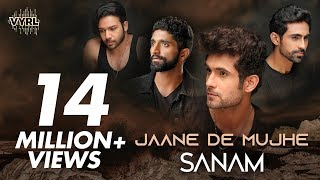 Sanam - Jaane De Mujhe | Kunaal Vermaa | Official Music Video