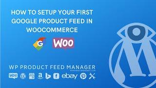 Woocommerce google feed manager basic setup