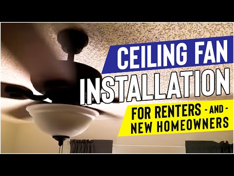 Ceiling Fan Installation for Renters and first-time Homeowners
