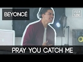 Pray You Catch Me By Beyonce Cover By Alex Aiono