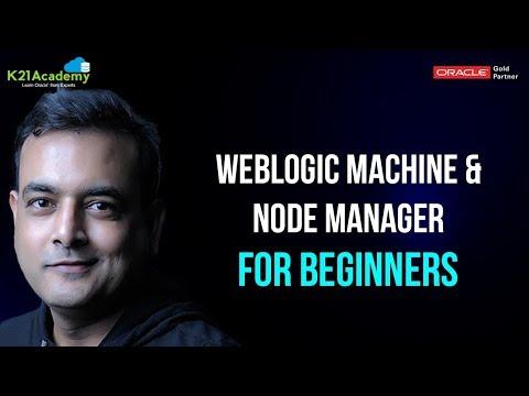 Oracle Weblogic Machine & Node Manage : For Beginners